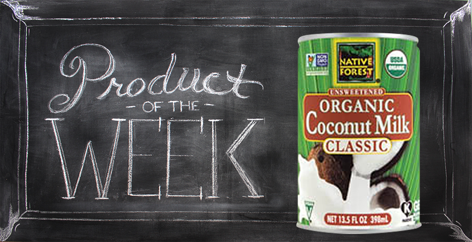 Product Spotlight: Native Forest Organic Coconut Milk